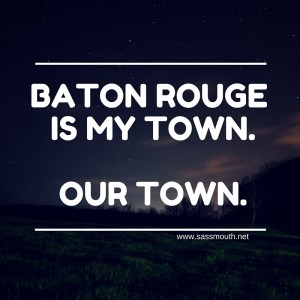Baton Rouge is My Town