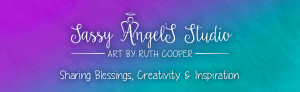 Sassy Angel's Studio - Art by Ruth Cooper - Sharing Blessings, Creativity and Inspiration