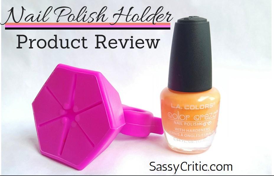 Product Review: Nail Polish Holder Ring - Sassy Critic