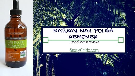 Pure Body Naturals nail polish remover product review - sassycritic.com