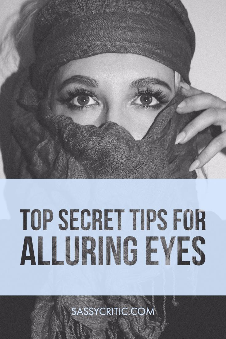 Top Secret Tips for Alluring Eyes - sassycritic.com