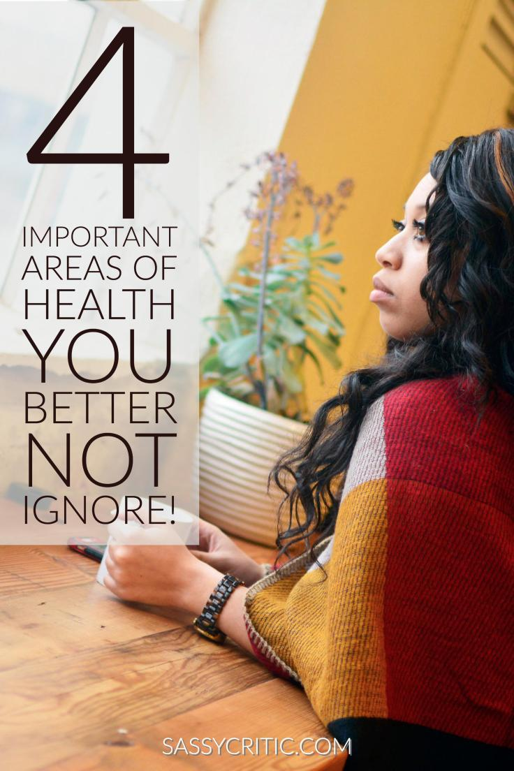 4 Important Areas of Health You Better Not Ignore! - SassyCritic.com