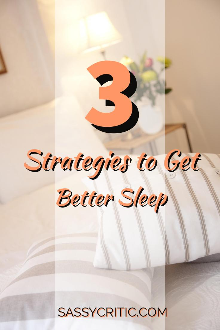 Improve Your Sleep Habits Immediately With These 3 Strategies - SassyCritic.com