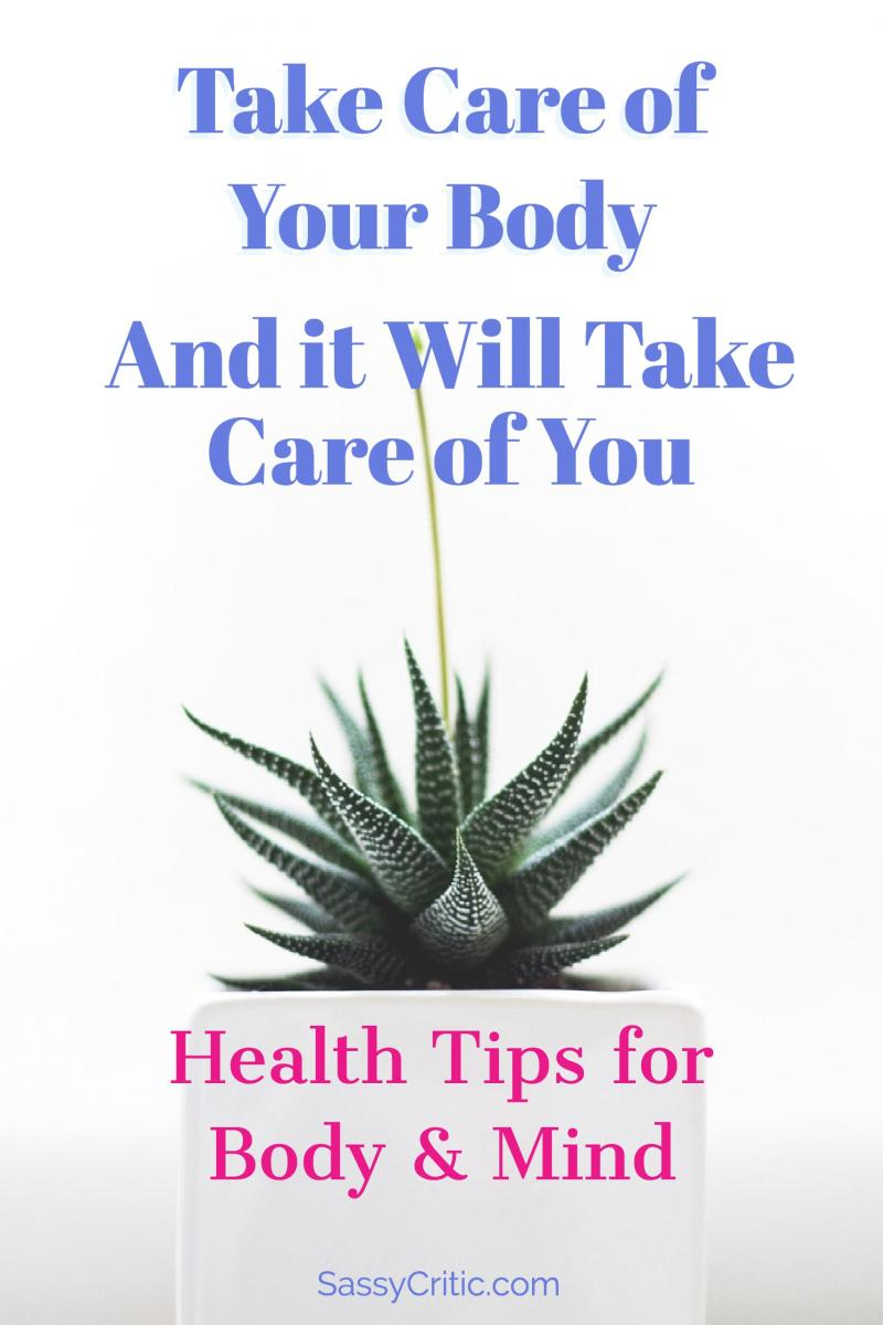 Look After Your Body So It Will Look After You - SassyCritic.com