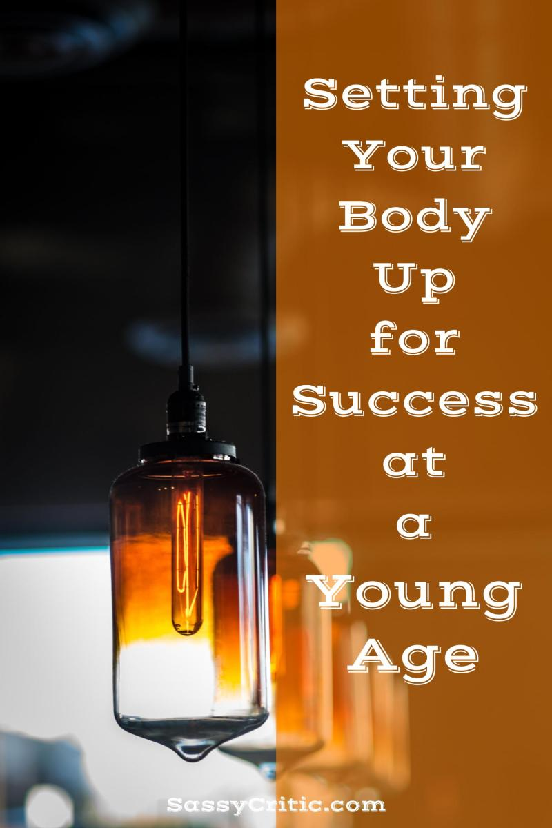 Setting Your Body Up for Success at a Young Age - SassyCritic.com