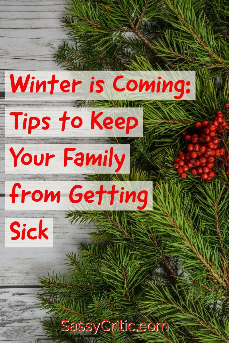 Winter is Coming: How to Keep Your Family from Getting Sick - SassyCritic.com