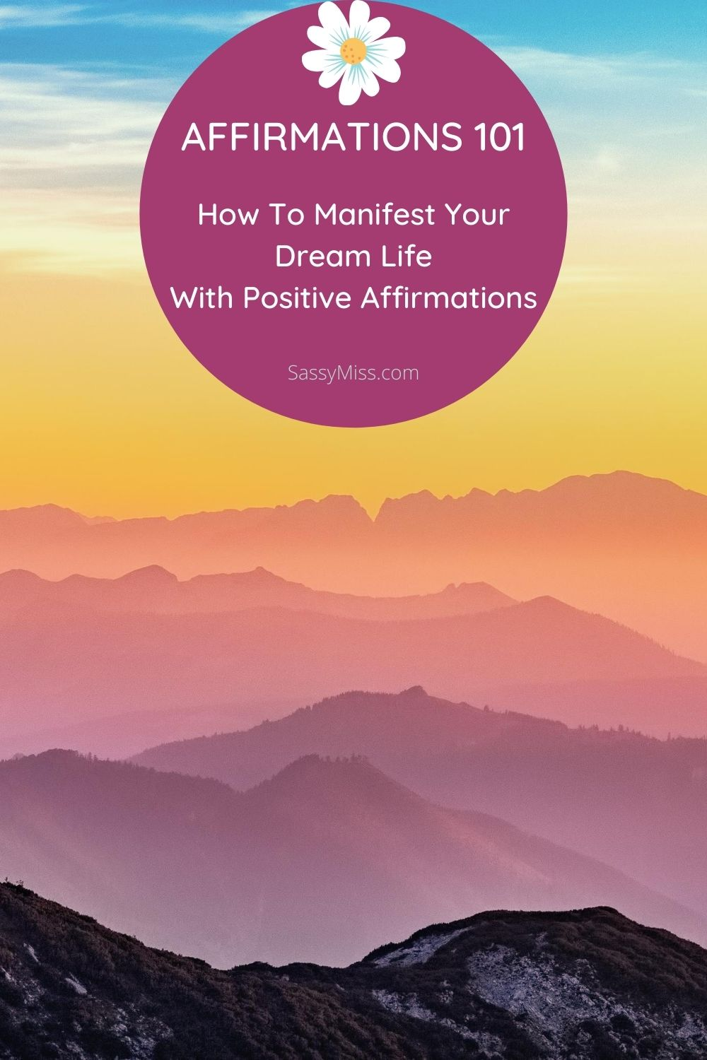 Affirmations 101 - Manifest Your Dream Life with The Law Of Attraction