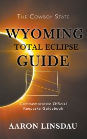 Wyoming Total Eclipse Guide