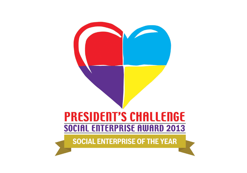 Awarded the President's Challenge Social Enterprise Award 2013
