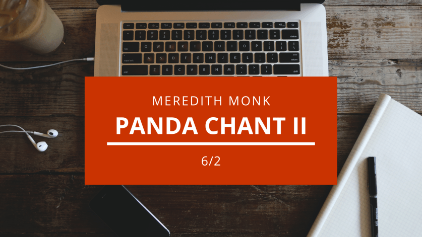 Meredith Monk: Panda Chant