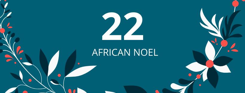 22. deň: African Noel