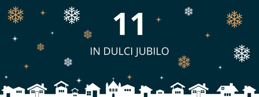 11. deň: In dulci jubilo
