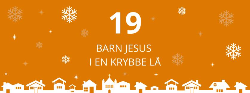19. deň: Barn Jesus i en krybbe lå