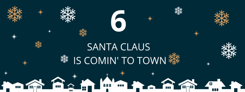 6. deň: Santa Claus Is Comin' to Town