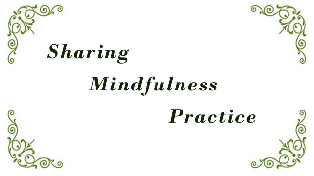 Sharing Mindfulness Practice