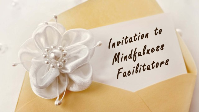 Invitation to Mindfulness Facilitators