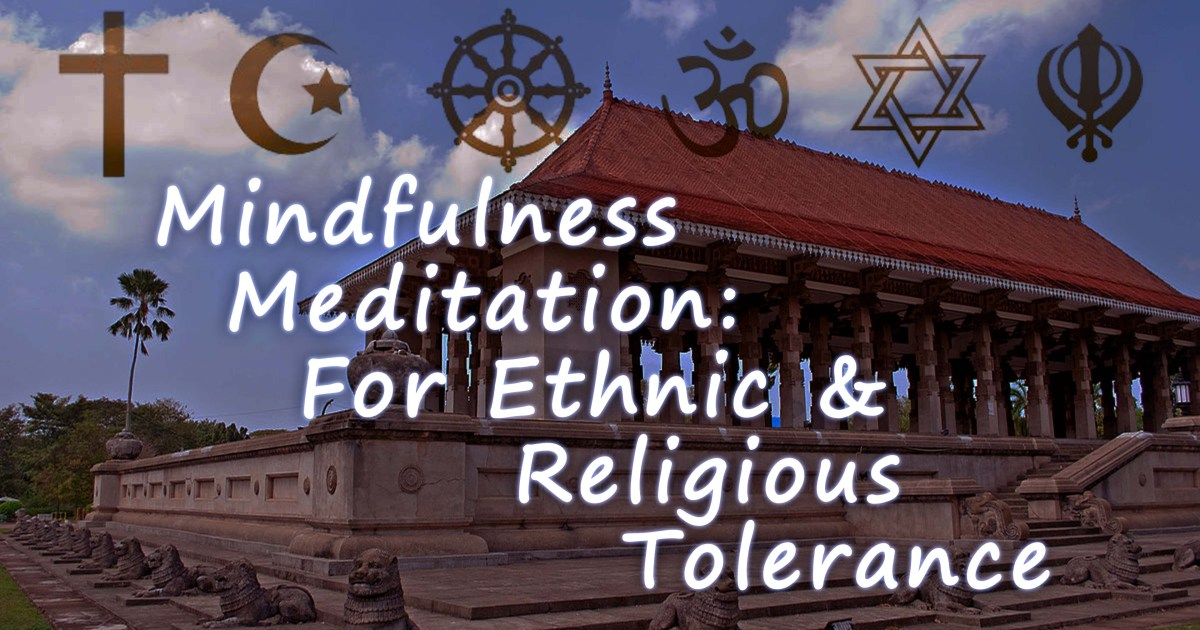 Mindfulness Meditation For Ethnic & Religious Tolerance