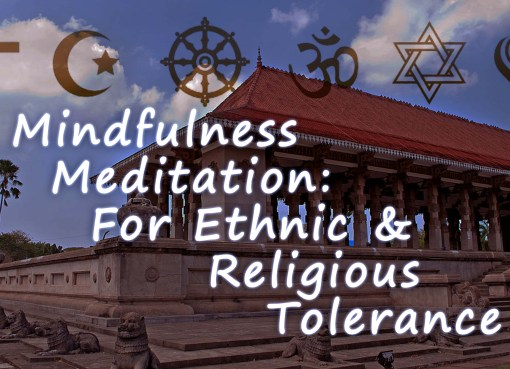 Mindfulness Meditation For Ethnic & Religious Tolerance