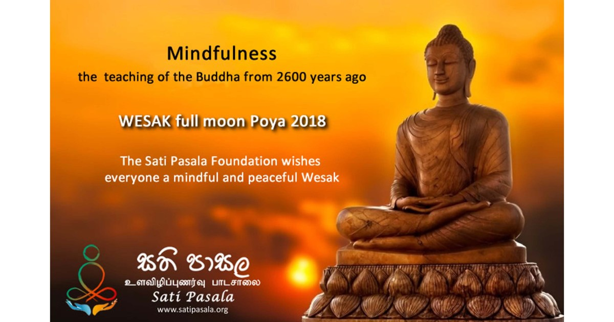 The Sati Pasala Foundation wishes everyone a mindful and Peaceful Wesak