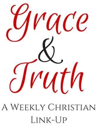 Grace & Truth : A Weekly Christian Link Up
