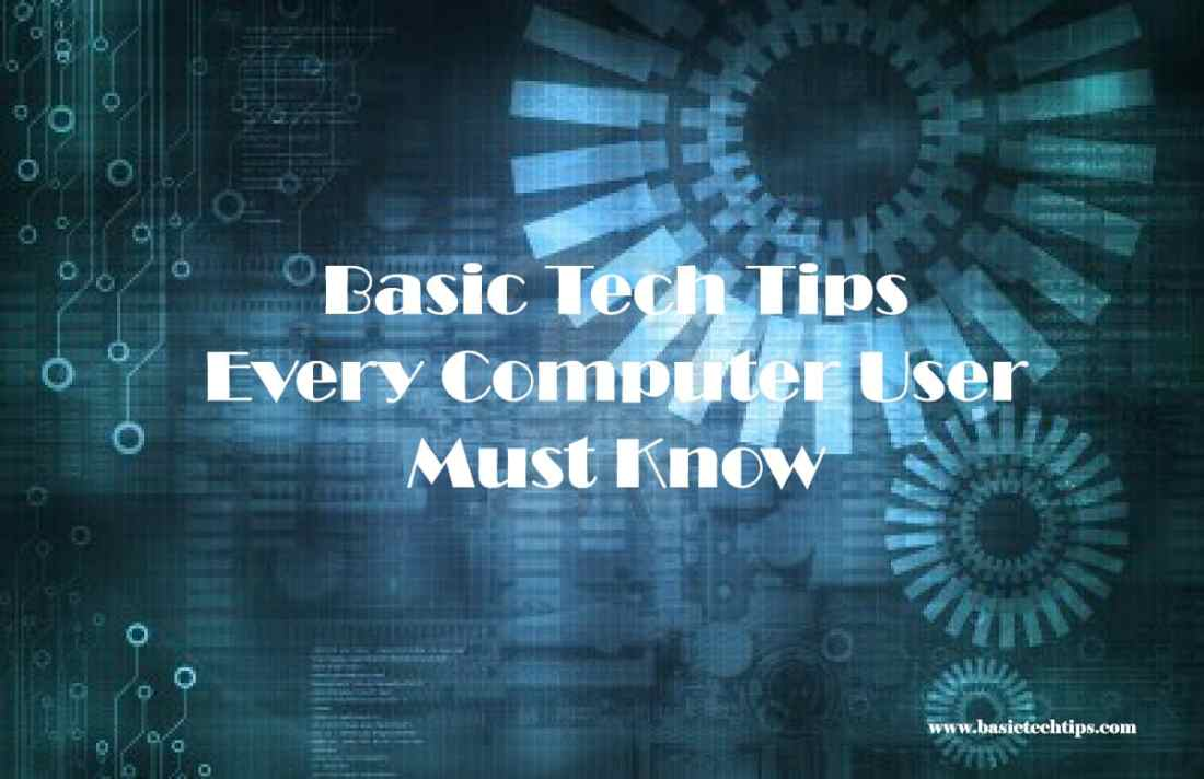 Basic Tech Tips Every Computer User Must Know