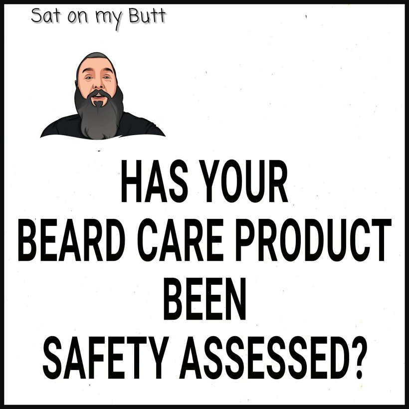 Has your beard care product been safety assessed?