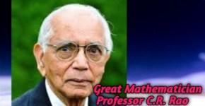 Mathematician Professor C R Rao