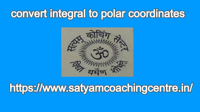 convert integral to polar coordinates