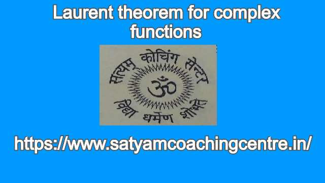 Laurent theorem for complex functions