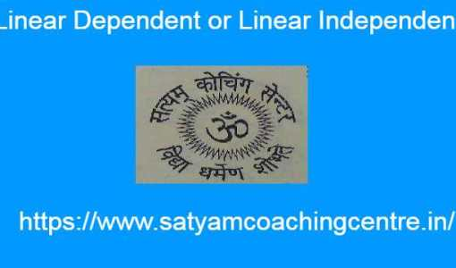 Linear Dependent or Linear Independent Vectors