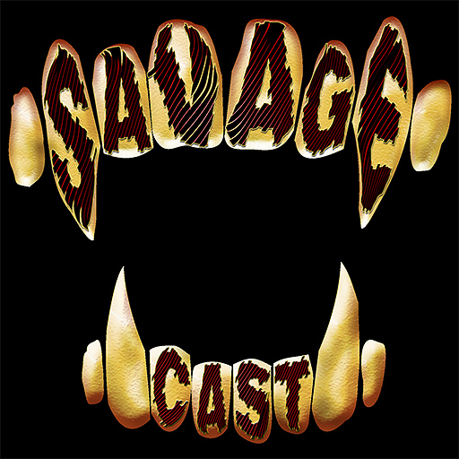 "Savage Cast Logo, ""Savage Cast"" written on sharp fanged teeth"