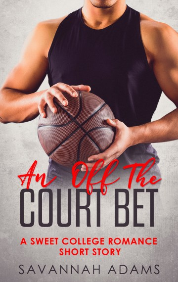 An Off-the-Court Bet: A Sweet College Romance Short Story