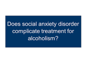 Alcoholism and anxiety disorder