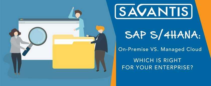 SAP S/4HANA: On-premise vs  Managed Cloud  Which is right for your