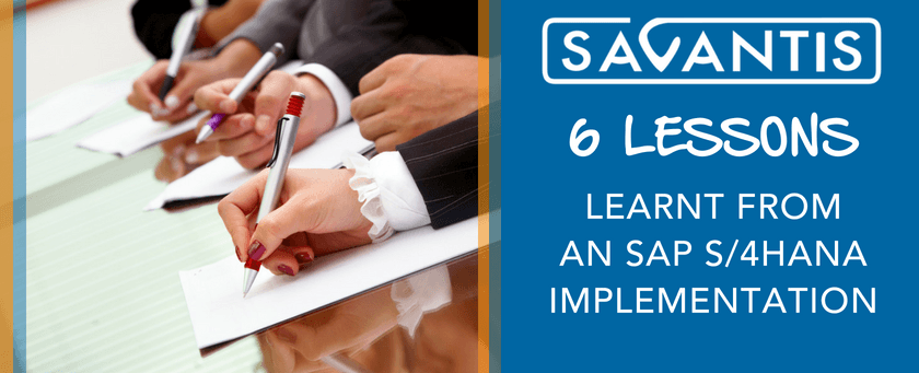 6 Lessons Learnt from an SAP S/4HANA Implementation
