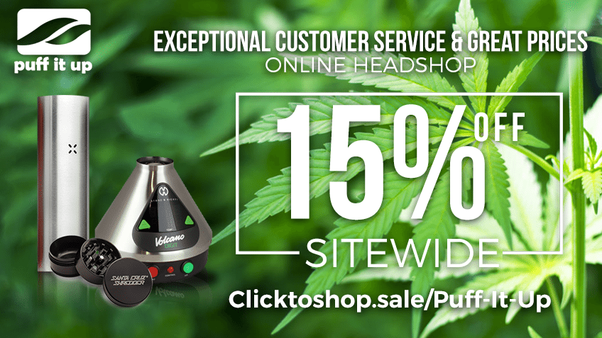 Puff It Up - Cannabis - Vape - Marijuana - Grinders - Accessories - Head Shop - Coupon Codes - Discounts - Promo - Save On Cannabis
