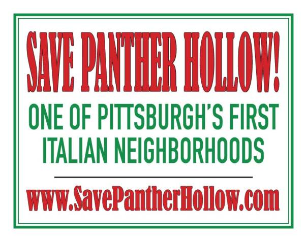 Save Panther Hollow One of Pittsburgh's First Italian Neighborhoods www.SavePantherHollow.com
