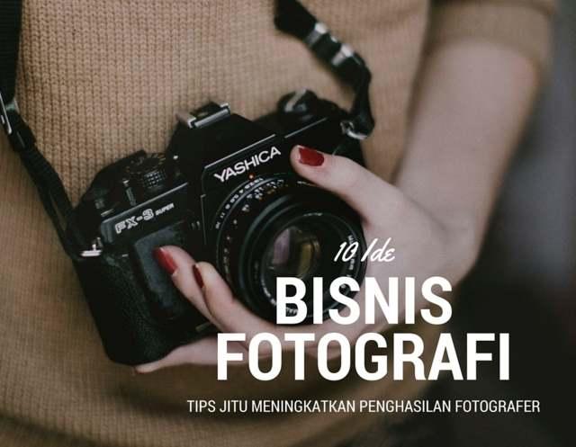 10 Ide Bisnis Fotografi