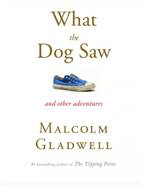 What-the-dog-saw-Malcolm-Gladwell-Book