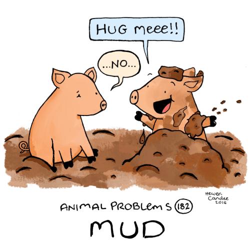http://animalproblems.tumblr.com/post/150739441518/problem-182-mud