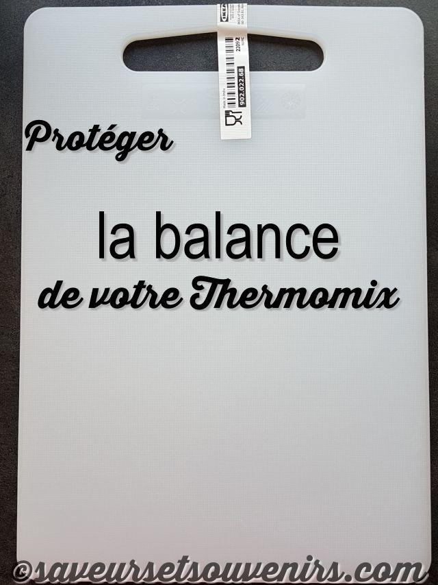 Protéger La Balance De Votre Thermomix Saveurs Et Souvenirs