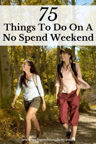 It is time to save money - no spend weekend ahead. Here are 75 fun things to do with your family on a no spend frugal weekend.