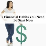 7 Financial Habits You Need To Start Now