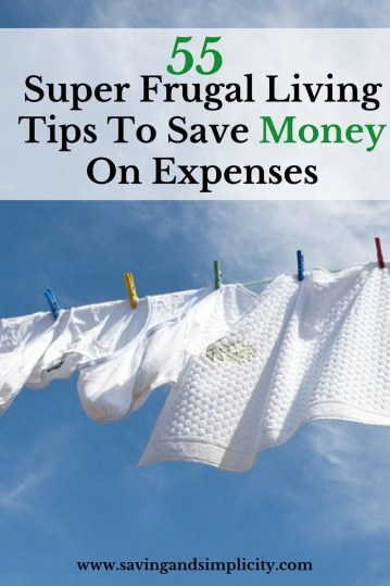 Household expenses are getting expensive. Learn 55 super frugal living tips that will help your family save money on expenses.