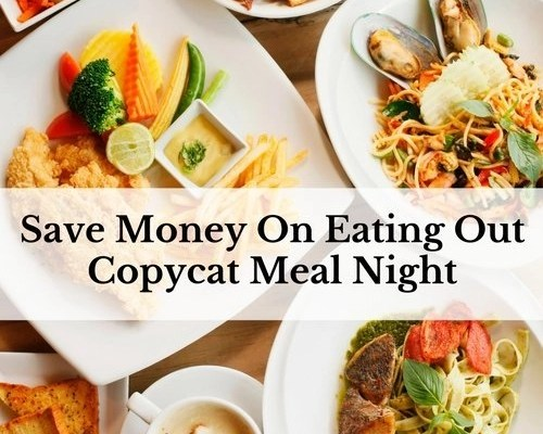 Save Money On Eating Out – Copycat Meal Night