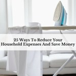 25 Ways To Reduce Your Household Expenses And Save Money