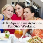 50 No Spend Fun Activities For Girls Weekend