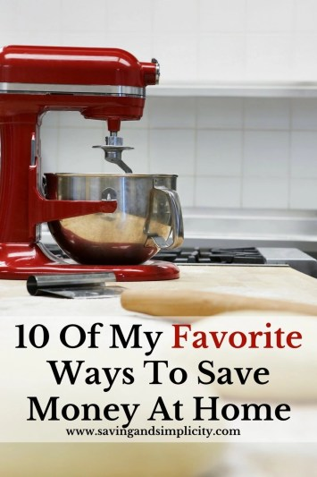 Home is a place where expenses can rise and take a toll on family and activities. Learn 10 of my favorite ways to save money at home.