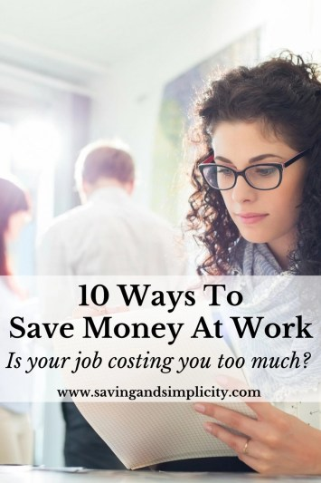 What are you biggest costs at work? Gas, supplies, time? Here are ten easy tips to help you save money at work and get ahead.