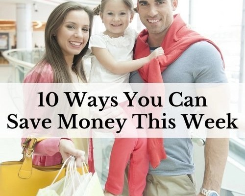 10 Ways You Can Save Money This Week